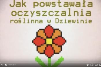 """Film pod tytułem ,,Jak powstała oczyszczalnia roślinna w Dziewinie""""."""